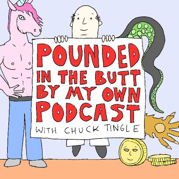 Pounded in the Butt by My Own Podcast: Pounded in the Butt by My Own Butt, read by Cecil Baldwin
