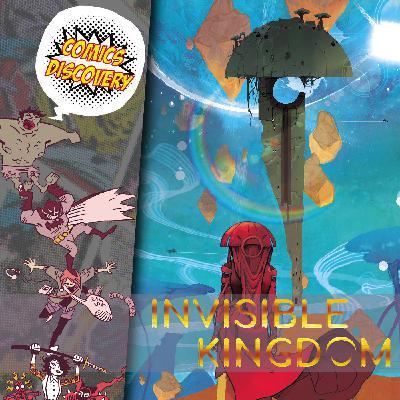 ComicsDiscovery S05E07 : Invisible Kingdom