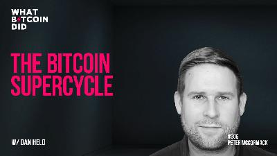 The Bitcoin Supercycle with Dan Held