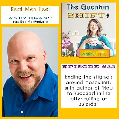 Ep #24 | Real men feel, ending unhealthy stigma's of masculinity with Andy Grant