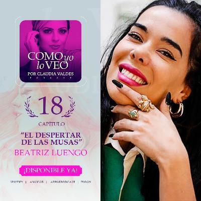 """T1 C18 """"El despertar de las musas"""" invitada Beatriz Luengo"""
