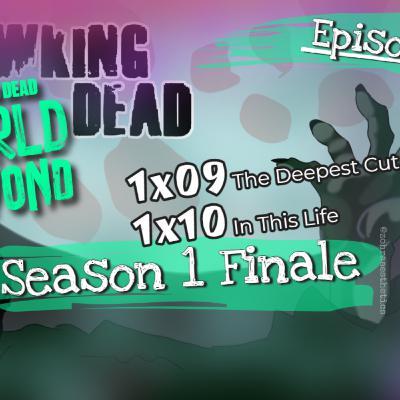 [Episode 117] The Walking Dead: World Beyond |Season One| Season Finale