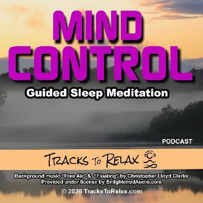Mind Control Sleep Meditation Podcast