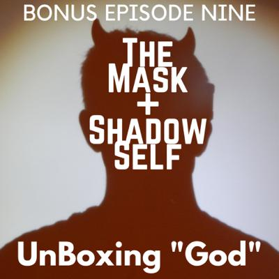 The Mask & Shadow Self [Episode #9.5]