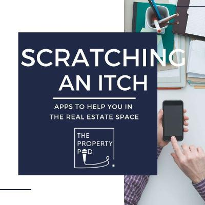 Scratching an Itch - Apps to help you in the Real Estate Space