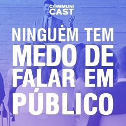 #06 - Ninguém tem Medo de Falar em Público... O verdadeiro medo é mais perigoso! | Ricardo Silva Voz