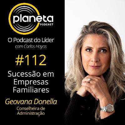 #112 - Sucessão em Empresas Familiares com Geovana Donella, Conselheira de Administração
