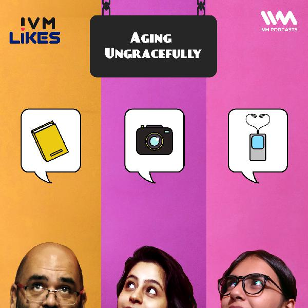 Ep. 94: Aging Ungracefully
