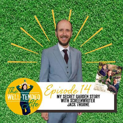 Episode 14: My Secret Garden Story with Screenwriter Jack Thorne