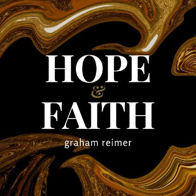 Hope & Faith (Hebrews 7 & 8) by Graham Reimer