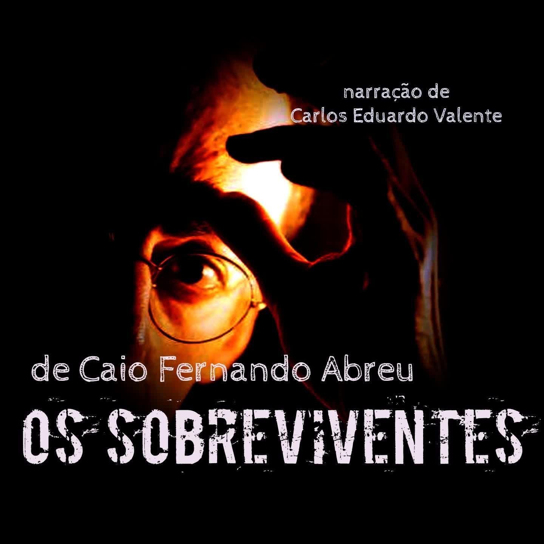 OS SOBREVIVENTES - de Caio Fernando Abreu