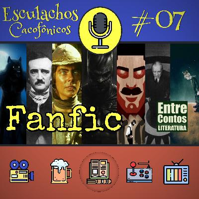 EP #07 - Fanfic
