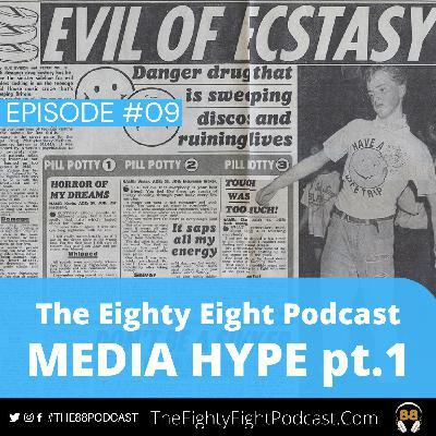 The Eighty Eight Podcast | #09 | Media Hype PT1
