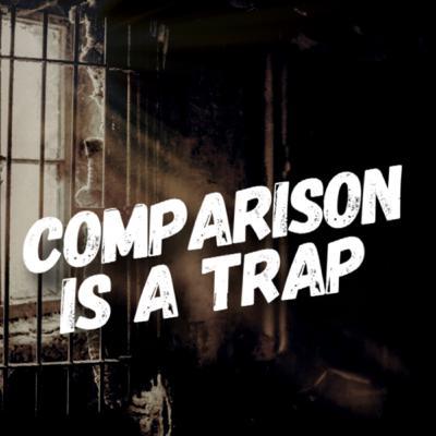 Ep.19 - Comparison Is a Trap