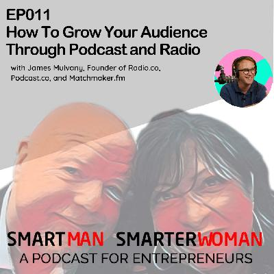 Episode 11: James Mulvany - How To Grow Your Audience Through Podcast and Radio