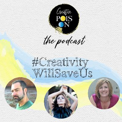 #CreativityWillSaveUs Series -  Episode 10