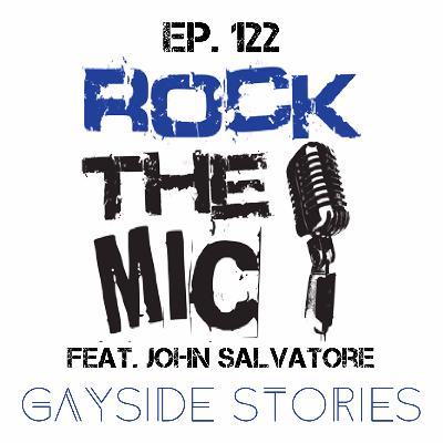 Ep. 122 - Rock The Mic (feat. John Salvatore of The John Effect Podcast)