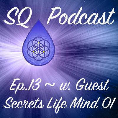 SQP-Ep.013 ~Secrets of Life and Mind Revealed ~ Lesson 01 (w. Daniel Martinez Stahl)