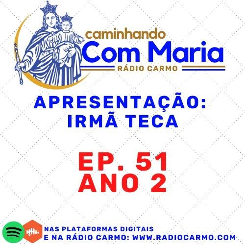 Rádio Carmo   Caminhando com Maria #51 - Irmã Teca