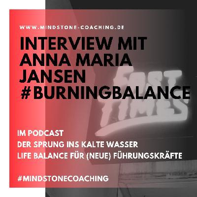 021 Life Balance trotz oder gerade wegen Stress im Job - Interview mit Anna-Maria Jansen von Burning Balance