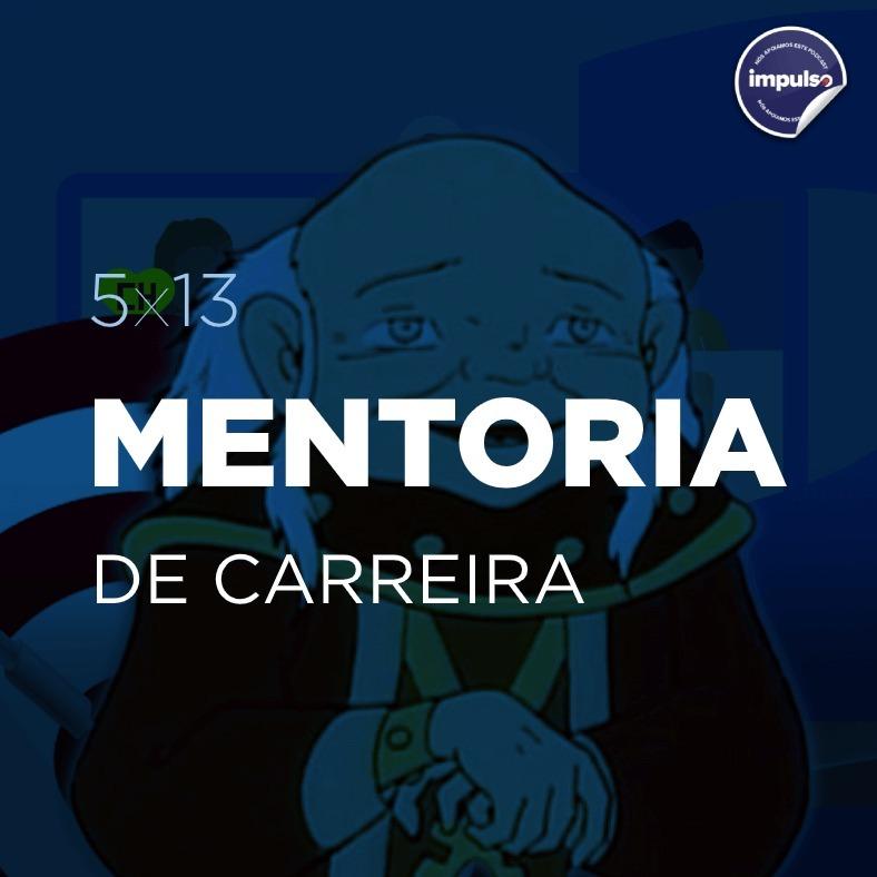 5x13 - Short Tag #12: Mentoria de Carreira