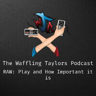 Raw with Jay: Play and How Important it is