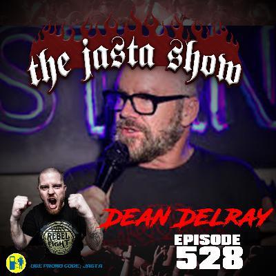 Episode #528 - Dean Delray