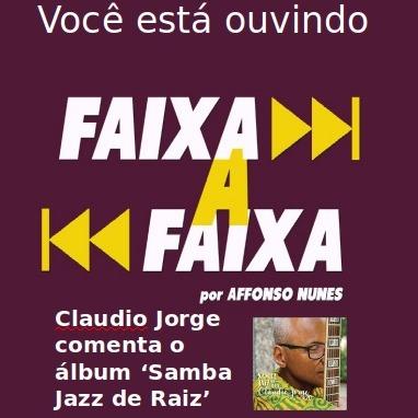 Claudio Jorge apresenta Samba Jazz de Raiz