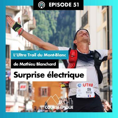 """#51 """"Surprise électrique"""", l'UTMB de Mathieu Blanchard"""