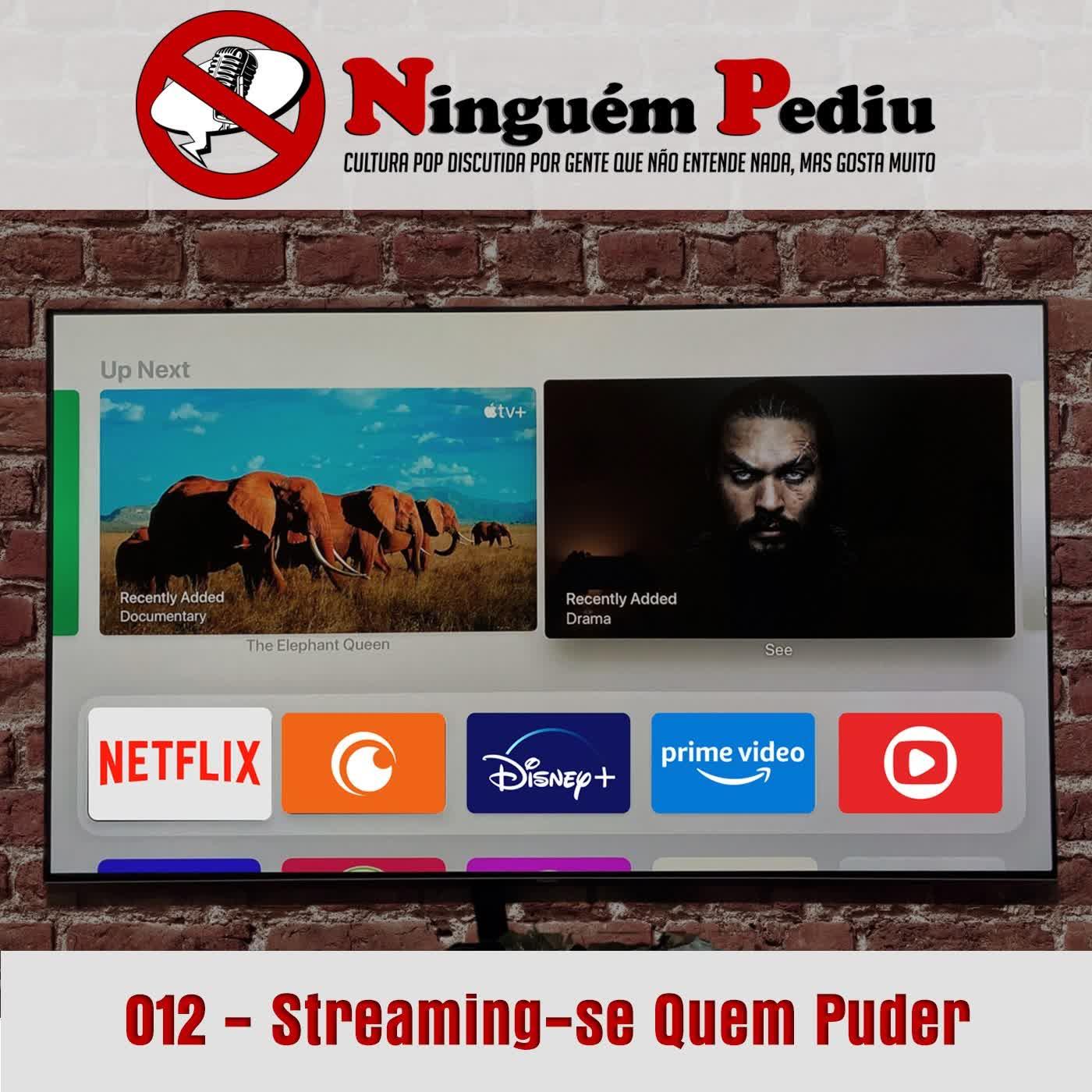 012 - Streaming-se Quem Puder