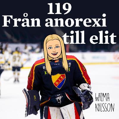 Avsnitt 119 – Från anorexi till elit (Wilma Nilsson)