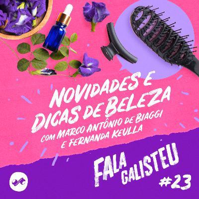 Novidades e dicas de beleza com Marco Antônio de Biaggi e Fernanda Keulla
