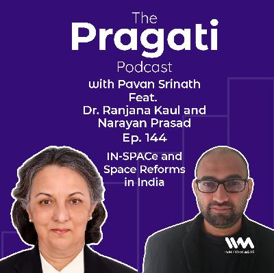 Ep. 144: IN-SPACe and Space Reforms in India