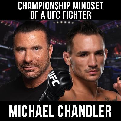 Championship Mindset of a UFC Fighter w/ Michael Chandler