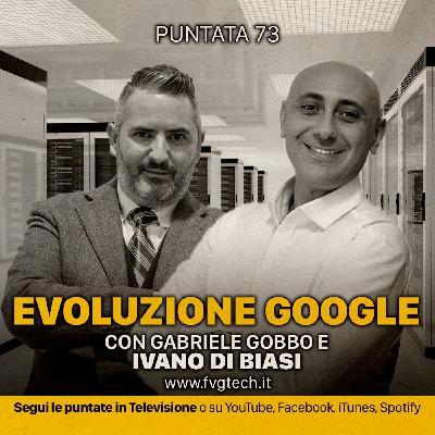 73 - Google e SEO. Ospite Ivano Di Biasi
