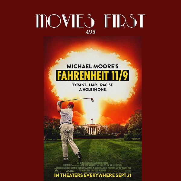 495: Fahrenheit 11/9 (Documentary)