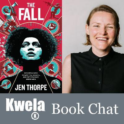 Kwela Book Chat: The Fall by Jen Thorpe
