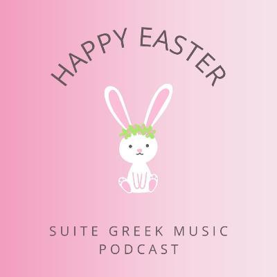 S02E41: Καλό Πάσχα και καλή Ανάσταση από το Suite Greek Music podcast!
