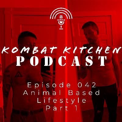 Animal Based Lifestyle, Part 1 | Episode 042