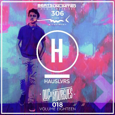 306 Hauslvrs Volume Eighteen | Duc de Mourgues Guest Mix