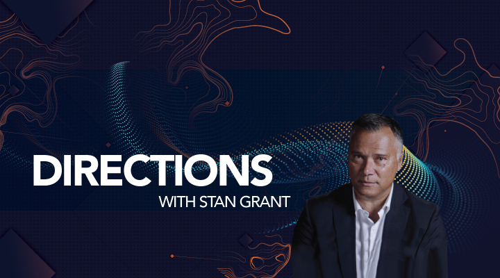 Directions with Stan Grant