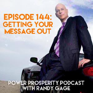 Episode 144: Getting Your Message Out (Podcast Exclusive)