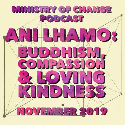 Ani Lhamo: Buddhism, Compassion and Loving Kindness