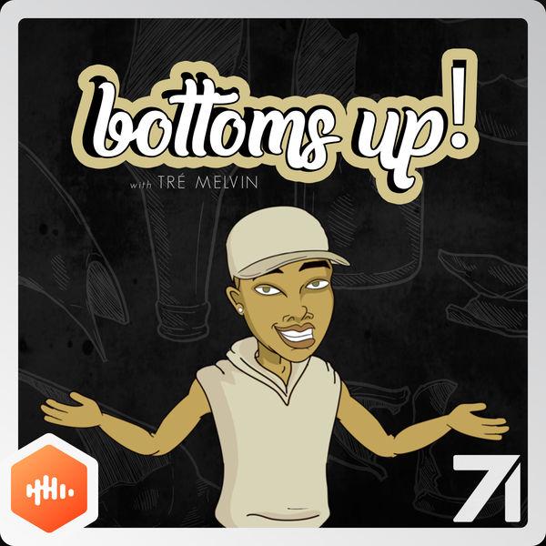 Tre Melvin's Bottoms Up a Castbox original