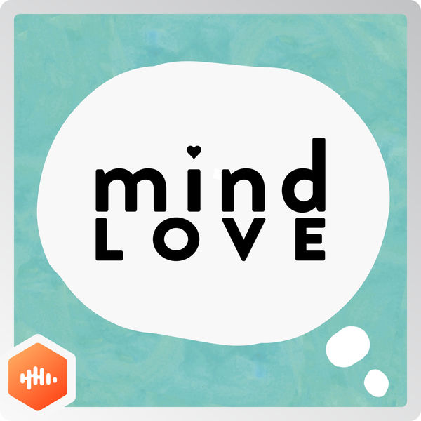 Mind Love Modern Mindfulness for Happiness, Health and Success Castbox Originals